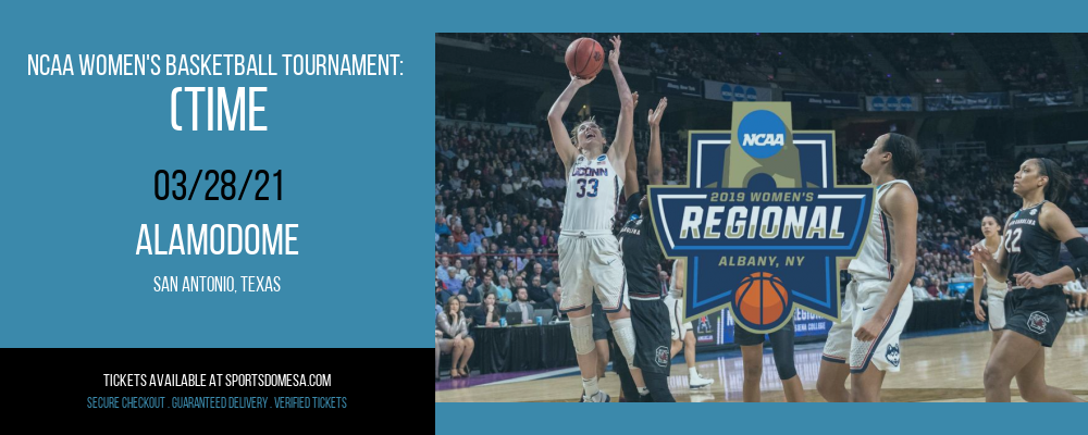 NCAA Women's Basketball Tournament: (Time: TBD) Sweet 16 - North Court (G1) at Alamodome