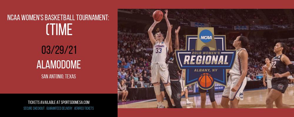 NCAA Women's Basketball Tournament: (Time: TBD) Elite 8 - South Court at Alamodome