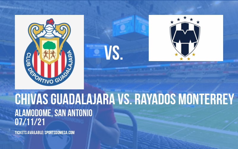 Chivas Guadalajara vs. Rayados Monterrey at Alamodome