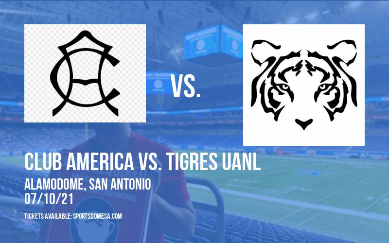 Club America vs. Tigres UANL at Alamodome